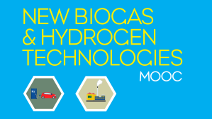 New biogas and hydrogen technologies Biogas and Hydrogen MOOC